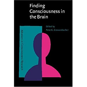 Finding Consciousness in the Brain: A Neurocognitive Approach