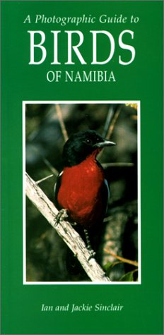 Photographic Guide to the Birds of Namibia