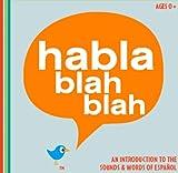 echange, troc Habla Blah Blah - Introduction to the Sounds & Words of Espanol