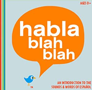 Habla Blah Blah - Habla blah blah: an introduction the sounds & words