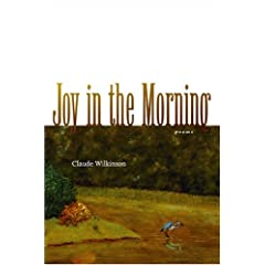 Joy in the Morning: Poems (Southern Messenger Poets)