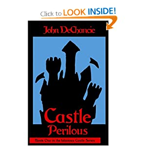 Castle Perilous by John Dechancie