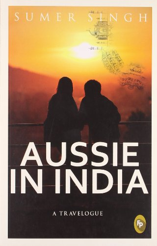 Aussie in India a Travelogue