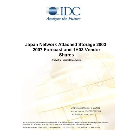 Japan Network Attached Storage 2003-2007 Forecast and 1H03 Vendor Shares IDC and Masaaki Moriyama