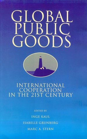 Global Public Goods: International Cooperation in the 21st Century