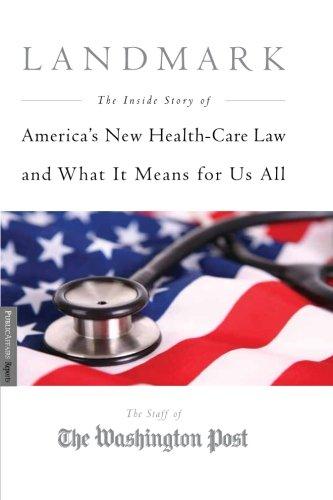 Landmark: The Inside Story of America's New Health-Care...