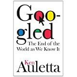 Googled: The End of the World As We Know Itby Ken Auletta