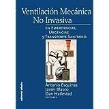 Ventilación Mecánica no Invasiva: En emergencias, urgencias y transporte sanitario