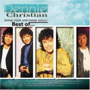 Dennie Christian - Immer Noch und Immer Wieder/Best of - Zortam Music