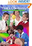 That's Chemistry!: A Resource for Pri...