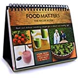 Food Matters the Recipe Book: Quick, Delicious, and Nourishing Recipes for a Vibrant and Healthy Life