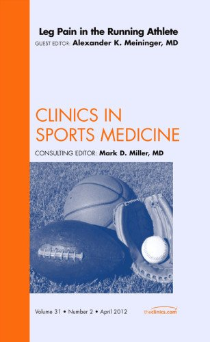 Leg Pain in the Running Athlete,  An Issue of Clinics in Sports Medicine, 1e (The Clinics: Orthopedics)