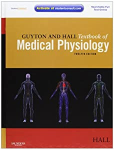Guyton and Hall Textbook of Medical Physiology: with