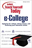 Sams Teach Yourself e-College Today (Teach Yourself -- Today)