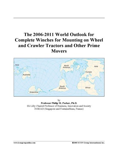The 2006-2011 World Outlook for Complete Winches for Mounting on Wheel and Crawler Tractors and Other Prime Movers