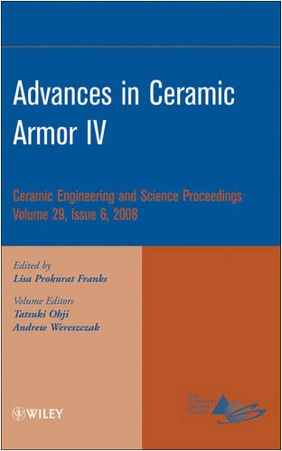 Advances In Ceramic Armor Iv (Ceramic Engineering And Science Proceedings, Vol. 29, No. 6)