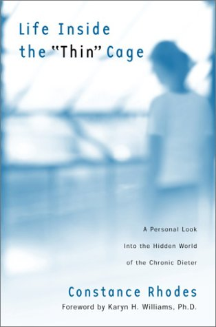 "Life Inside the ""Thin"" Cage: A Personal Look into the Hidden World of the Chronic Dieter"