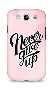 AMEZ never give up Back Cover For Samsung Galaxy S3 i9300