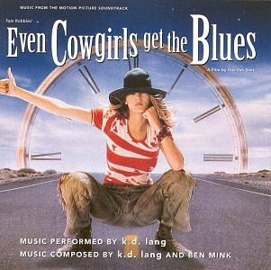 k.d. lang - Even Cowgirls Get The Blues - Zortam Music