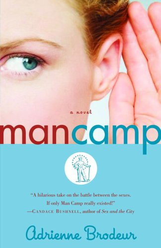 Man Camp: A Novel, Adrienne Brodeur