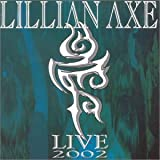 Live 2002 ~ Lillian Axe