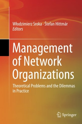 management-of-network-organizations-theoretical-problems-and-the-dilemmas-in-practice