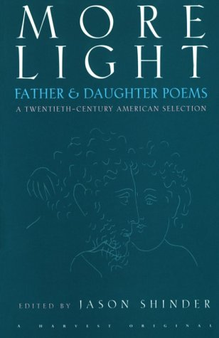 More Light: Father & Daughter Poems: A Twentieth-Century American Selection