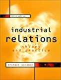 Industrial Relations: Theory & Practice: Theory and Practice