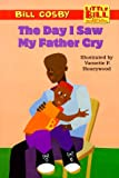 The Day I Saw My Father Cry (Little Bill Books for Beginning Readers) (0590521977) by Cosby, Bill