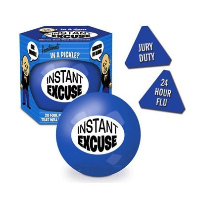The Instant Excuse Ball