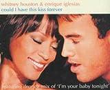 echange, troc Whitney Houston, Enrique Iglesias - Could I Have This Kiss Forever