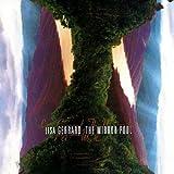 The Mirror Pool ~ Lisa Gerrard