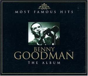 Benny Goodman - Most Famous Hits (Disc 1) - Zortam Music