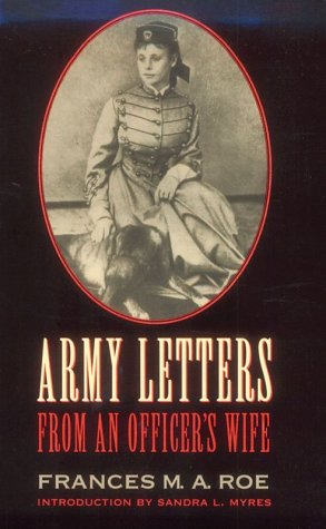 Army Letters from an Officer's Wife, 1871-1888, FRANCES M. A. ROE