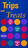 img - for Trips and Treats: Kid-Tested Fun in and Near Baltimore book / textbook / text book