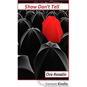 Show Don't Tell: How to Describe People, Places and Weather, Daily Writing Tips, Certain Details that You Cannot Avoid: How To Show Don't Tell (Help With Your Writing Book 2) (English Edition)