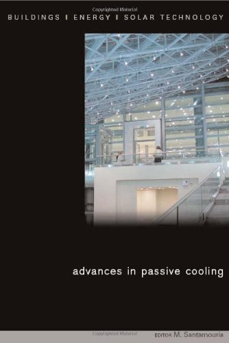 Advances In Passive Cooling (Buildings, Energy and Solar Technology Series)