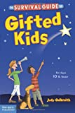 The Survival Guide for Gifted Kids: For Ages 10 and Under