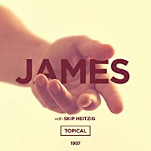 59 James - Topical - 1997 (       UNABRIDGED) by Skip Heitzig Narrated by Skip Heitzig