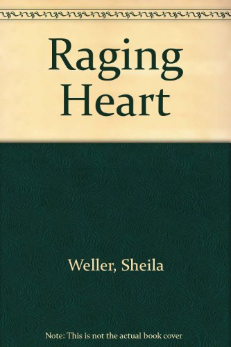 Raging Heart by Sheila Weller