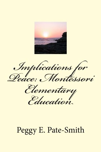 Implications for Peace: Montessori Elementary Education
