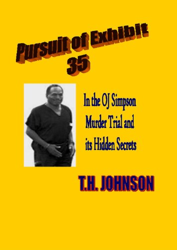 Pursuit Of Exhibit 35 In The Oj Simpson Murder Trial And Its Hidden Secrets