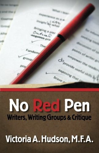 No Red Pen: Writers, Writing Groups & Critique PDF