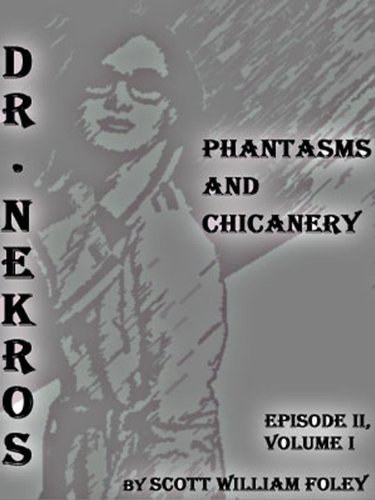 Dr. Nekros: Phantasms and Chicanery (Volume I, Episode II)