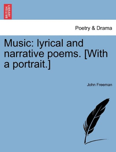 Music: lyrical and narrative poems. [With a portrait.]