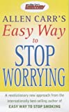 The Easy Way to Stop Worrying (0572028784) by Carr, Allen