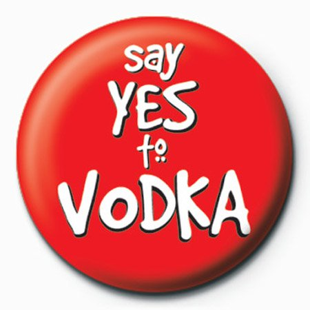 Say yes to Vodka - BB 313 - Big Button, Anstecker - Ø3,8 cm