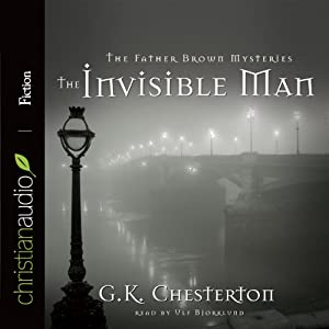 The Invisible Man: A Father Brown Mystery | [G. K. Chesterton]