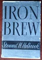 Iron Brew: A Century of American Ore and…