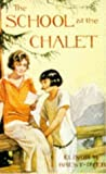The School at the Chalet (0006749127) by Brent-Dyer, Elinor M.